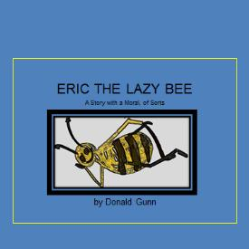 Partan Press Childrens Books - Eric The Lazy Bee by Donald Gunn